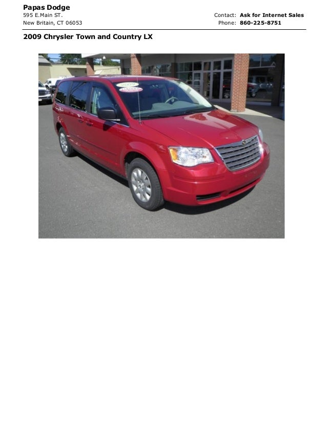 Papas Dodge 595 E.Main ST. Contact: Phone: 860-225-8751 2009 Chrysler Town and Country LX Ask for Internet Sales New Brita...