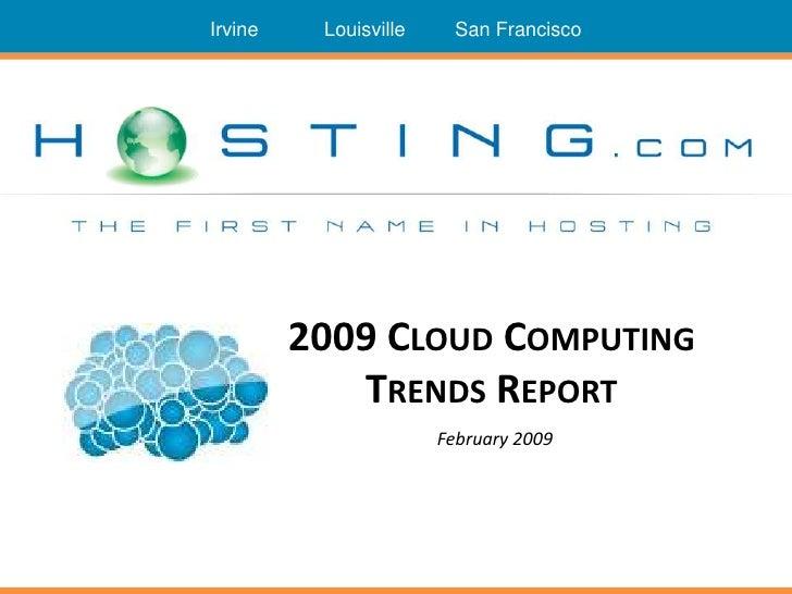Irvine    Louisville     San Francisco              2009 CLOUD COMPUTING             TRENDS REPORT                        ...