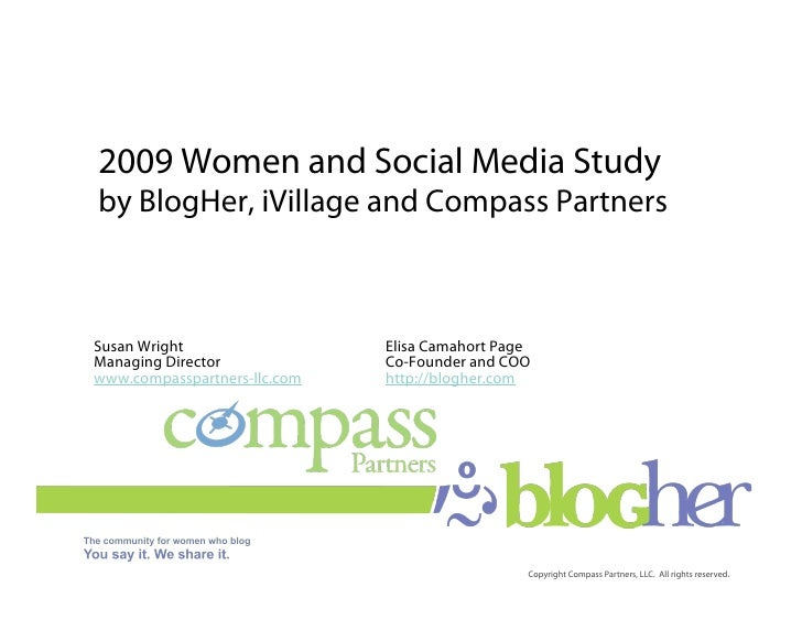 2009 Women and Social Media Study by BlogHer, iVillage and Compass Partners    Susan Wright                  Elisa Camahor...