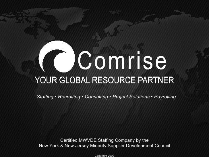 Staffing • Recruiting • Consulting • Project Solutions • Payrolling Certified MWVDE Staffing Company by the New York & New...