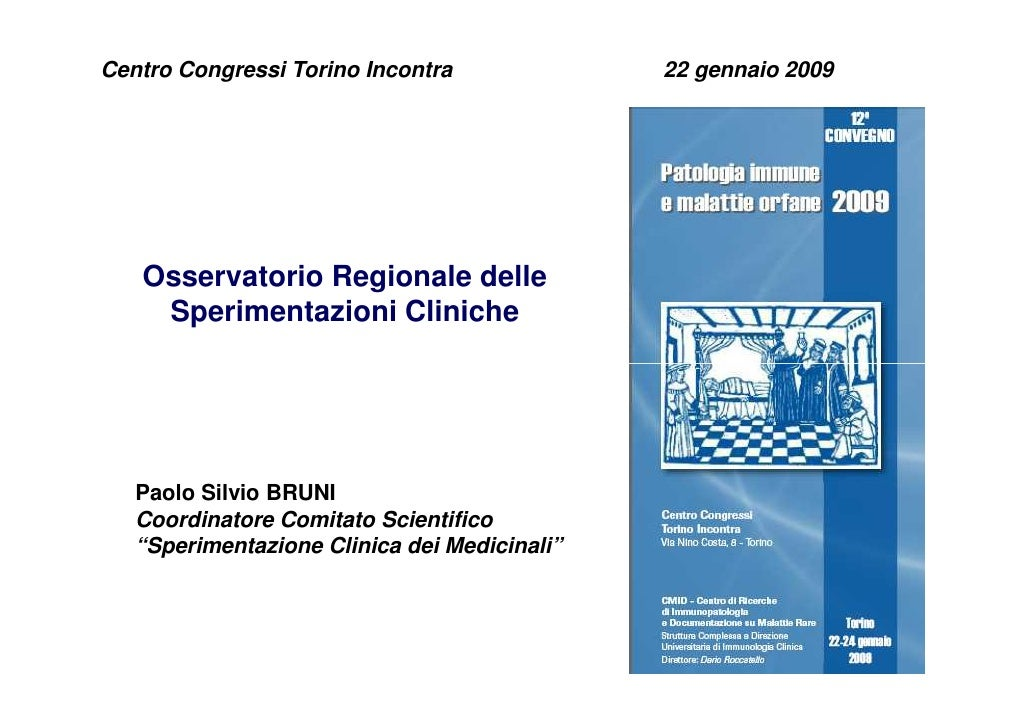 Centro Congressi Torino Incontra              22 gennaio 2009        Osservatorio Regionale delle     Sperimentazioni Clin...