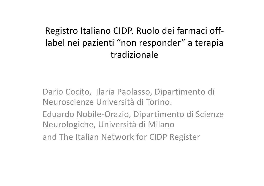 """Registro Italiano CIDP. Ruolo dei farmaci off- label nei pazienti """"non responder"""" a terapia                  tradizionale ..."""