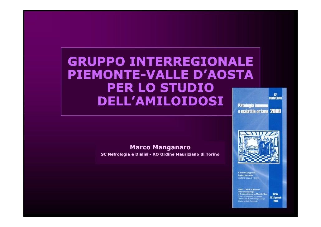 GRUPPO INTERREGIONALE PIEMONTE- PIEMONTE-VALLE D'AOSTA      PER LO STUDIO     DELL'AMILOIDOSI                   Marco Mang...