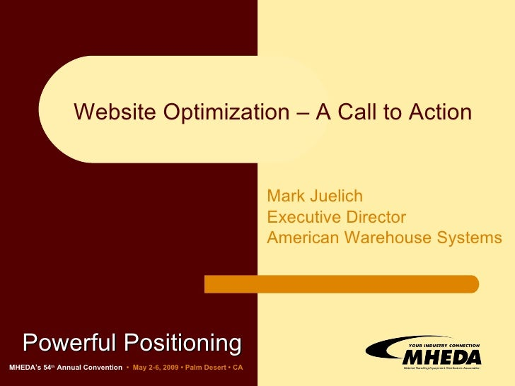 Powerful Positioning   Website Optimization – A Call to Action MHEDA's 54 th  Annual Convention   •  May 2-6, 2009 • Palm ...