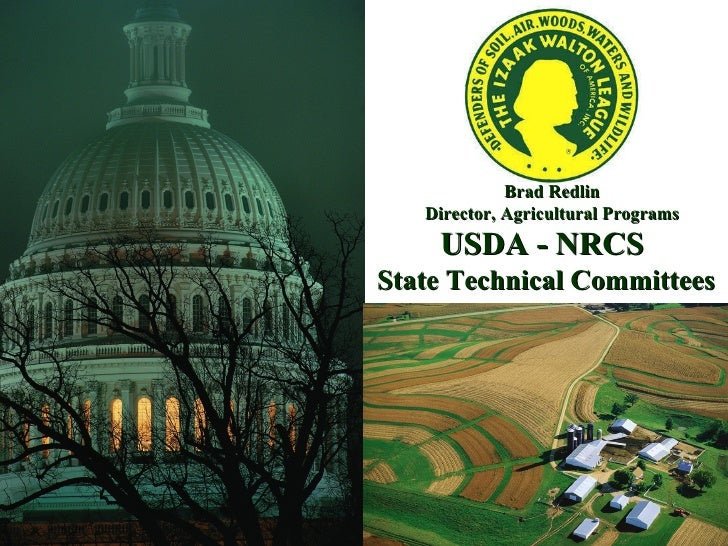 Brad Redlin Director, Agricultural Programs USDA - NRCS  State Technical Committees