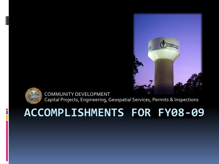 Accomplishments for fy08-09<br />COMMUNITY DEVELOPMENT<br />Capital Projects, Engineering, Geospatial Services, Permits & ...