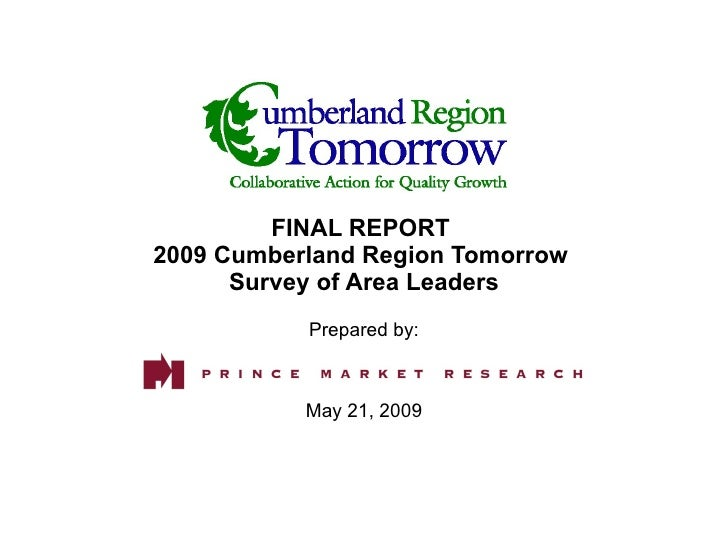 FINAL REPORT  2009 Cumberland Region Tomorrow  Survey of Area Leaders Prepared by: May 21, 2009