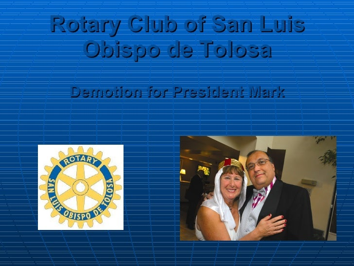 Rotary   Club of San Luis Obispo de Tolosa Demotion for President Mark