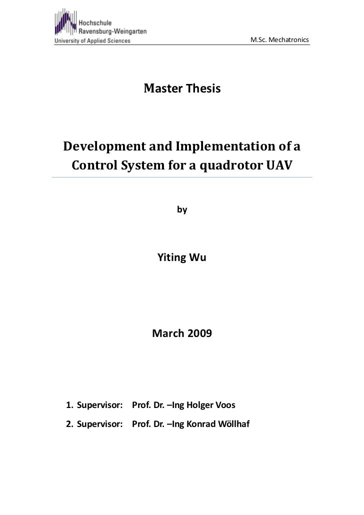 M.Sc. Mechatronics                  Master ThesisDevelopment and Implementation of a Control System for a quadrotor UAV   ...