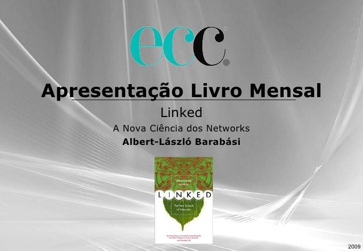 Apresentação Livro Mensal Linked A Nova Ciência dos Networks Albert-László Barabási 2009