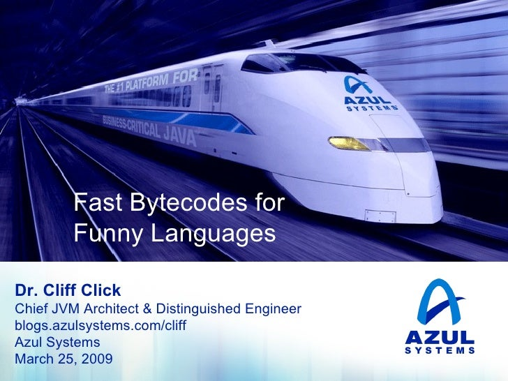 A Lock-Free Hash Table Fast Bytecodes for  Funny Languages Dr. Cliff Click Chief JVM Architect & Distinguished Engineer bl...