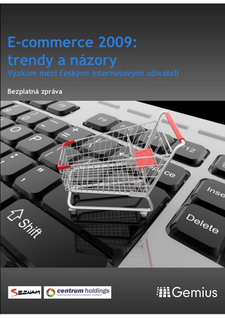 "E-commerce 2009:trendy a názoryV!zkum mezi ""esk!mi internetov!mi u#ivateliBezplatná zpráva"