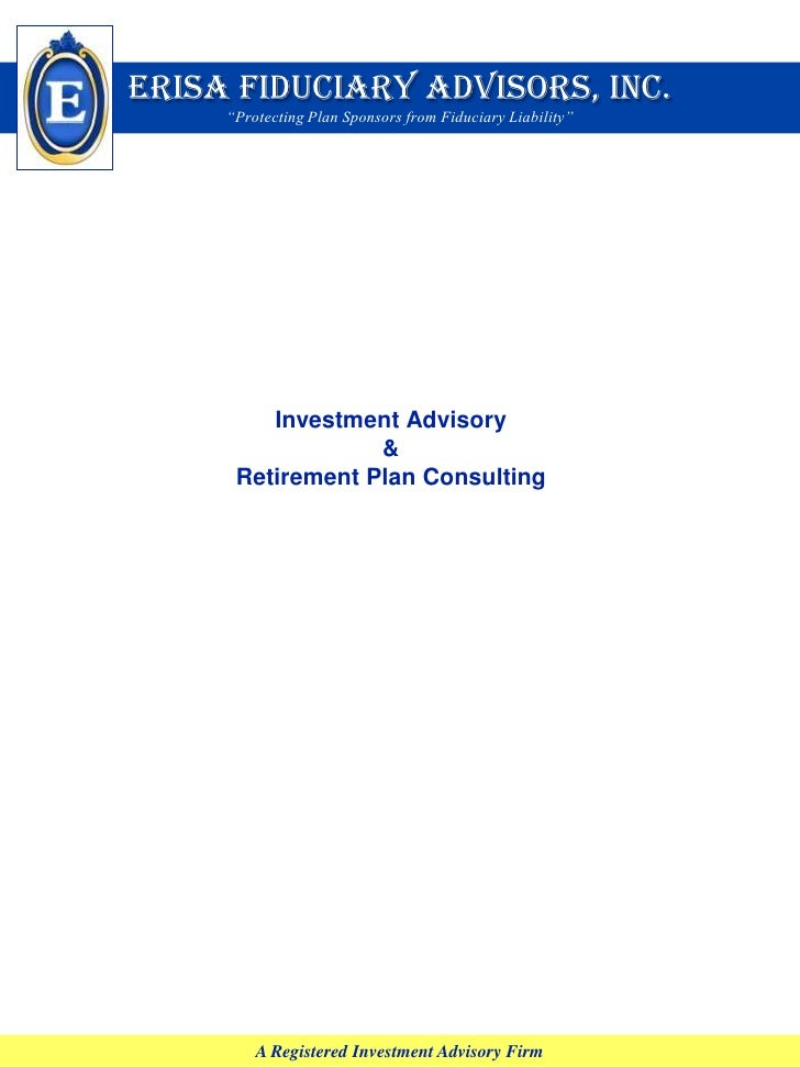 """ERISA Fiduciary Advisors, Inc.""""Protecting Plan Sponsors from Fiduciary Liability""""<br />Investment Advisory & Retirement Pl..."""