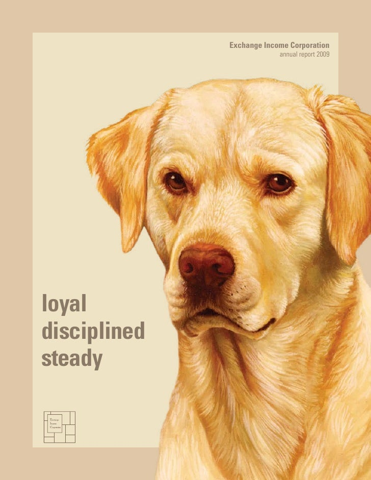 Exchange Income Corporation                            annual report 2009     loyal disciplined steady
