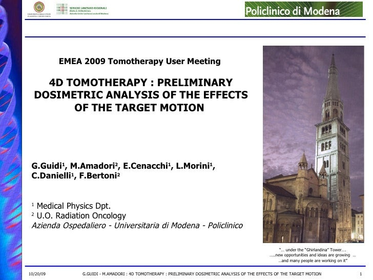 EMEA 2009 Tomotherapy User Meeting  4D TOMOTHERAPY : PRELIMINARY DOSIMETRIC ANALYSIS OF THE EFFECTS OF THE TARGET MOTION  ...