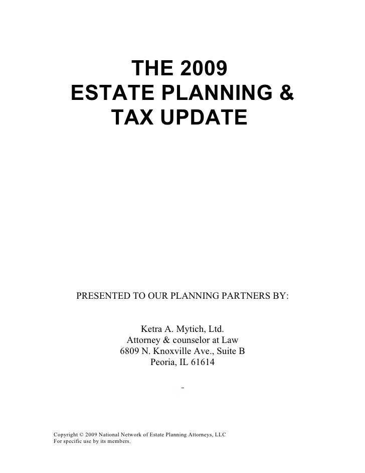 THE 2009       ESTATE PLANNING &          TAX UPDATE             PRESENTED TO OUR PLANNING PARTNERS BY:                   ...