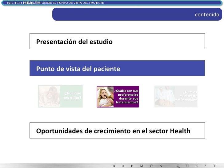 contenido Presentación del estudio Punto de vista del paciente Oportunidades de crecimiento en el sector Health