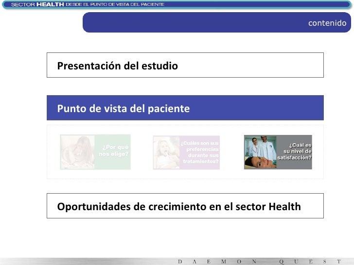 contenido Oportunidades de crecimiento en el sector Health Presentación del estudio Punto de vista del paciente
