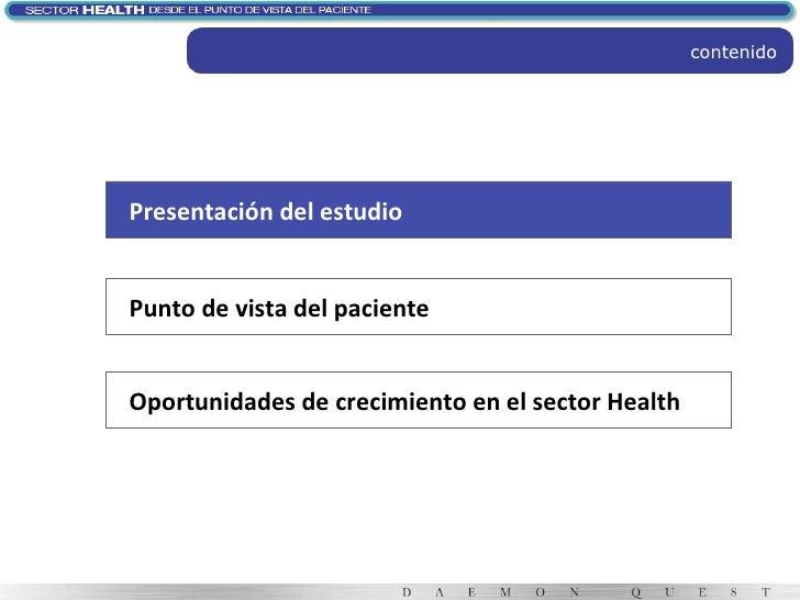 Presentación del estudio Punto de vista del paciente Oportunidades de crecimiento en el sector Health contenido