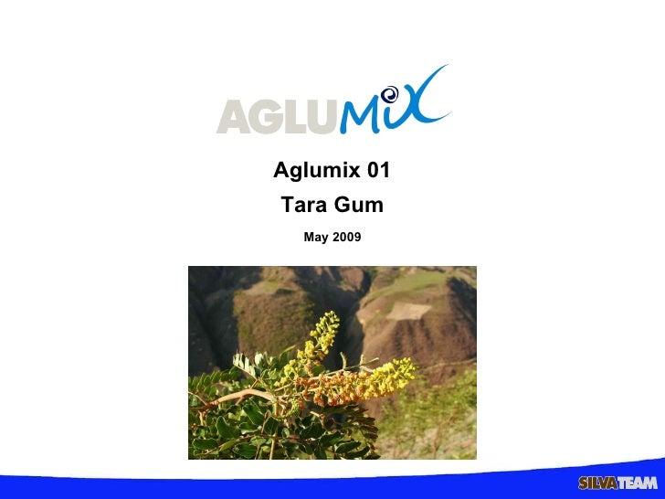 Aglumix 01 Tara Gum May 2009