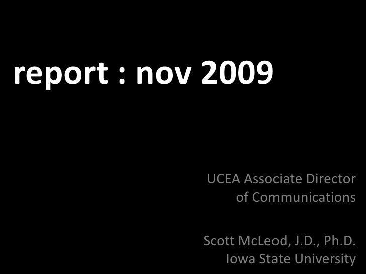 report : nov 2009<br />UCEA Associate Director of Communications<br />Scott McLeod, J.D., Ph.D.Iowa State University<br />