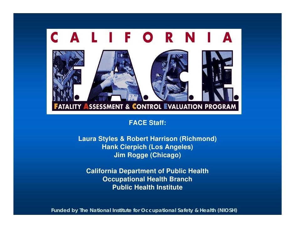 FACE Staff:            Laura Styles & Robert Harrison (Richmond)                  Hank Cierpich (Los Angeles)             ...
