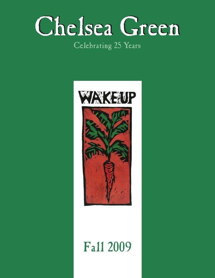 Chelsea Green    Celebrating 25 Years          Fall 2009