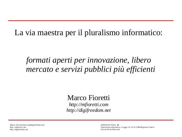 La via maestra per il pluralismo informatico: formati aperti per innovazione, libero mercato e servizi pubblici più effici...