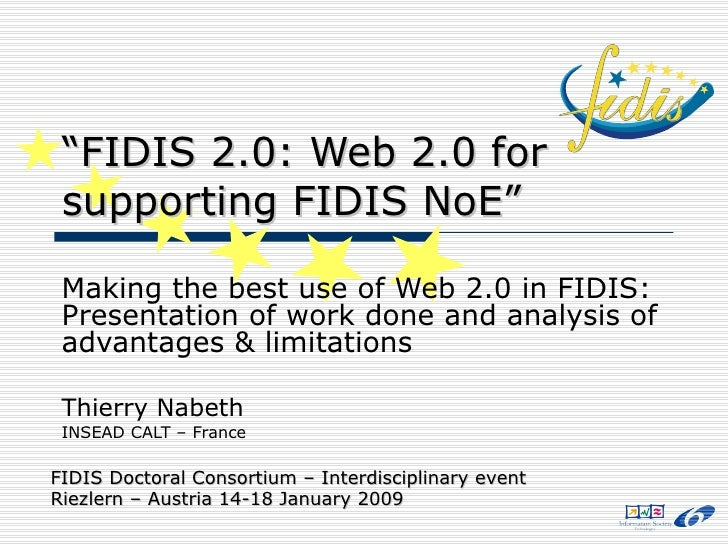 """"""" FIDIS 2.0: Web 2.0 for supporting FIDIS NoE"""" Making the best use of Web 2.0 in FIDIS: Presentation of work done and anal..."""