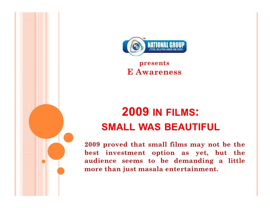 presents            E Awareness               2009 IN FILMS:     SMALL WAS BEAUTIFUL 2009 proved that small films may not ...