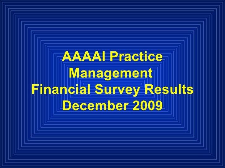 AAAAI Practice Management  Financial Survey Results December 2009