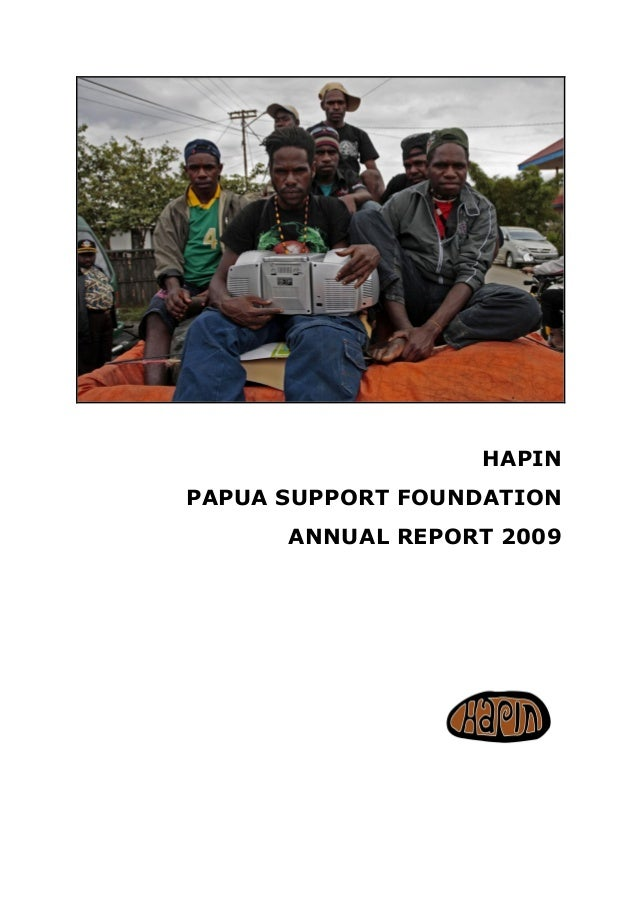 HAPIN PAPUA SUPPORT FOUNDATION ANNUAL REPORT 2009