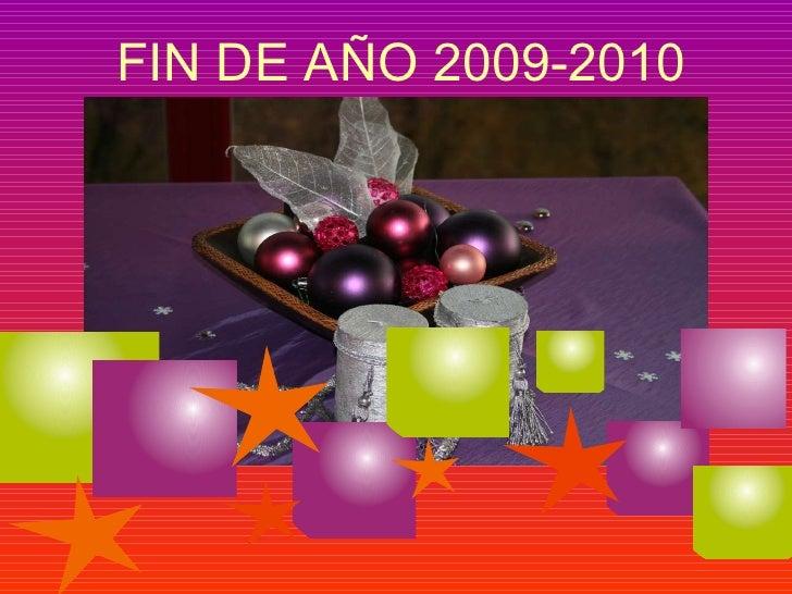 <ul><li>FIN DE AÑO 2009-2010 </li></ul>