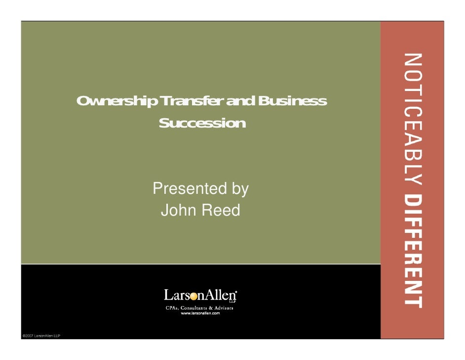 Ownership Transfer and Business           Succession            Presented by           John Reed