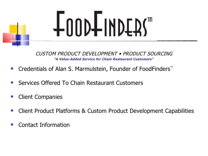 FoodFinders                                   ™               CUSTOM PRODUCT DEVELOPMENT • PRODUCT SOURCING               ...