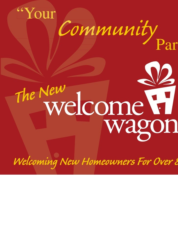 """Your         Comm         CommunityPartner""The NewWelcoming New Homeowners For Over 80 Years!"