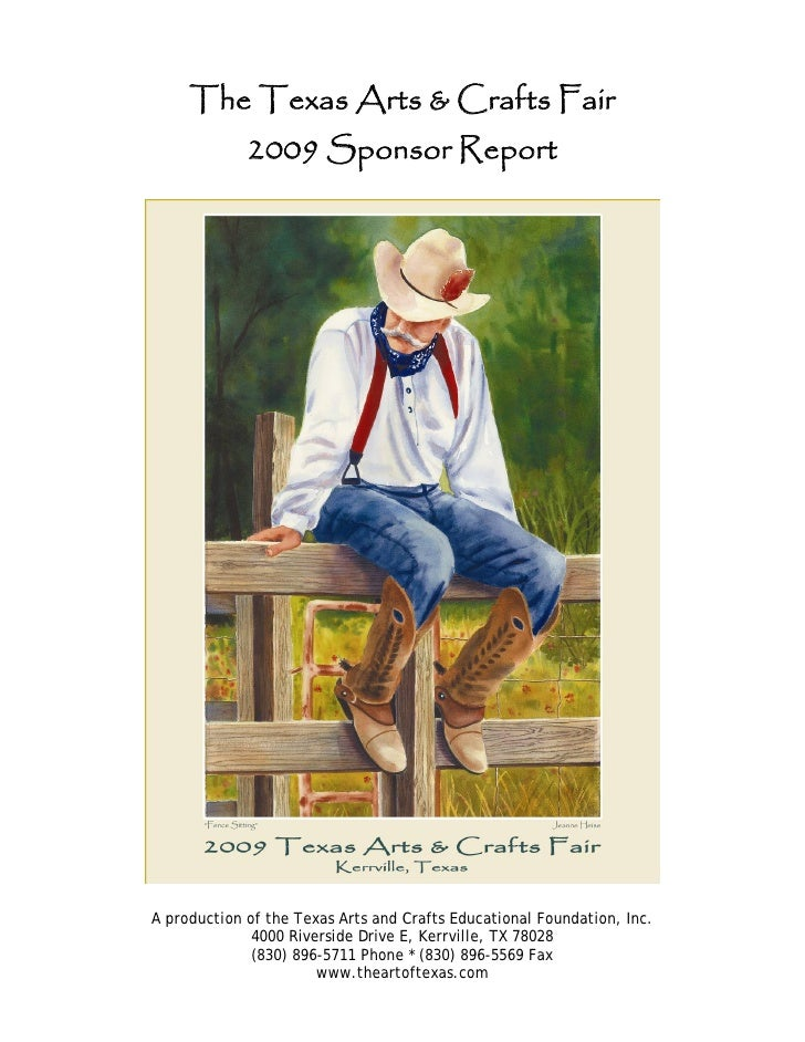 The Texas Arts & Crafts Fair              2009 Sponsor Report     A production of the Texas Arts and Crafts Educational Fo...