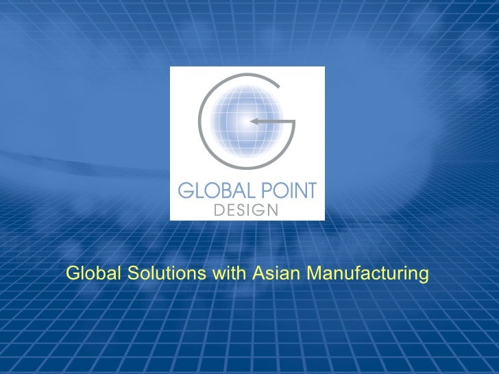 Global Solutions with Asian Manufacturing