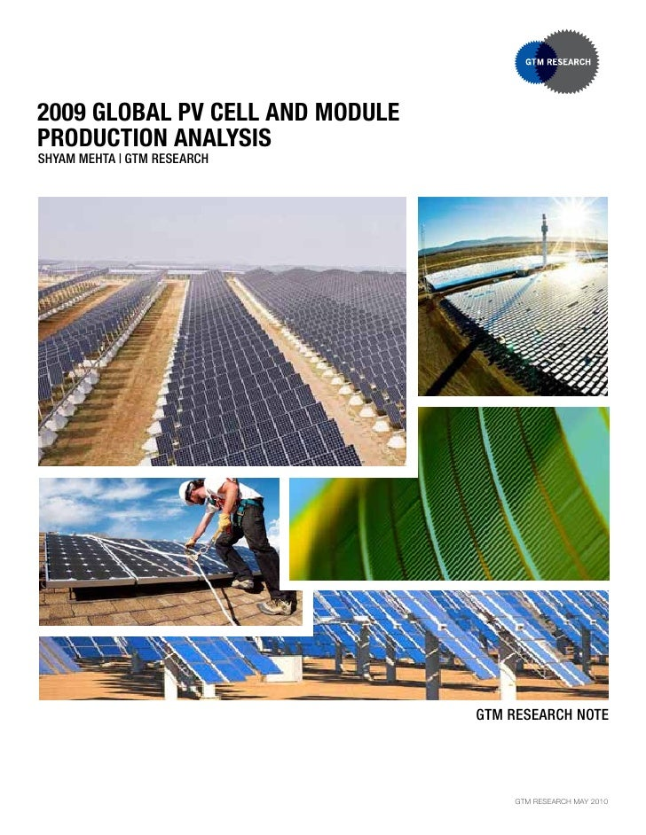 2009 global pv Cell and Module produCtion analysis SHYAM MeHtA   GtM ReSeARcH                                      GtM ReS...