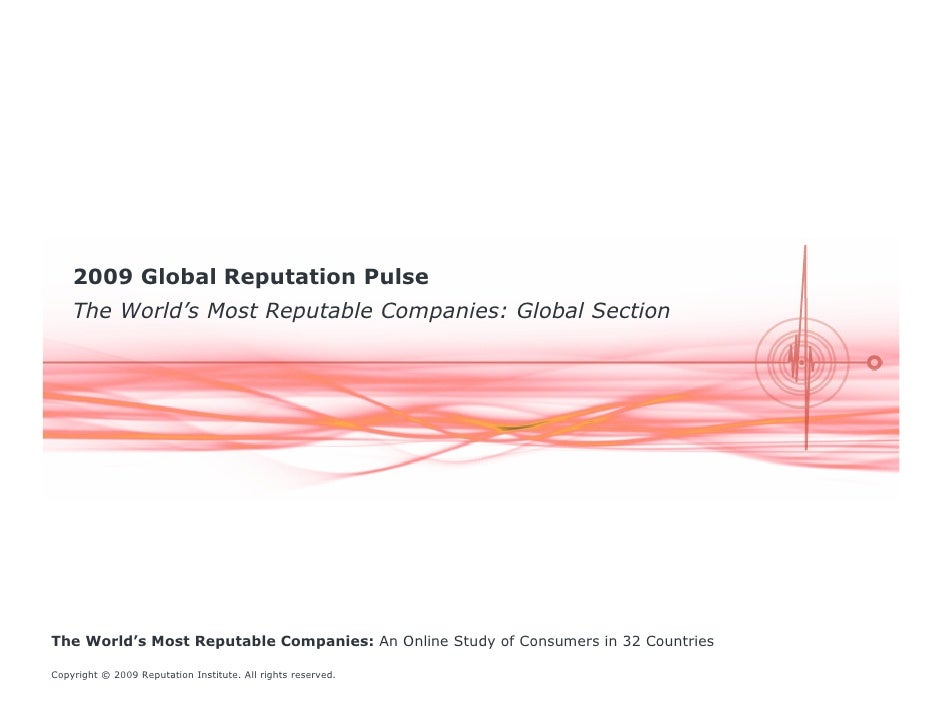 2009 Global Reputation Pulse     The World's Most Reputable Companies: Global Section     The World's Most Reputable Compa...