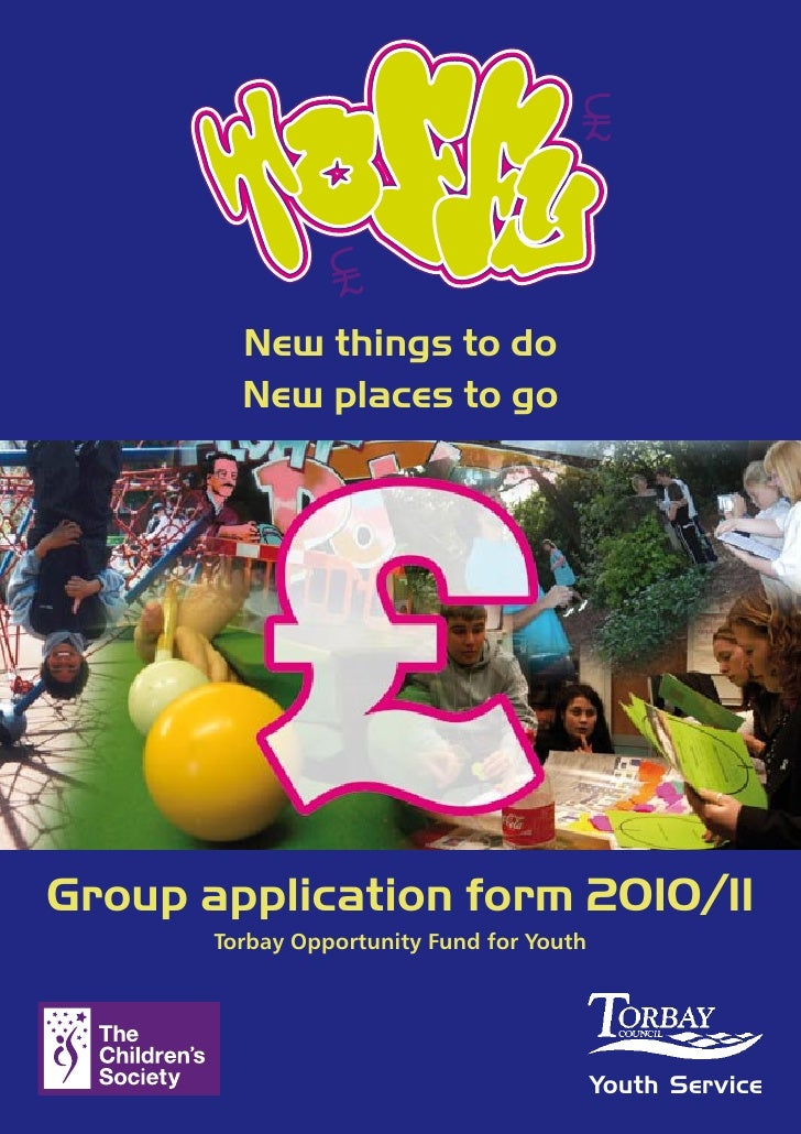 New things to do          New places to go     Group application form 2010/11        Torbay Opportunity Fund for Youth    ...