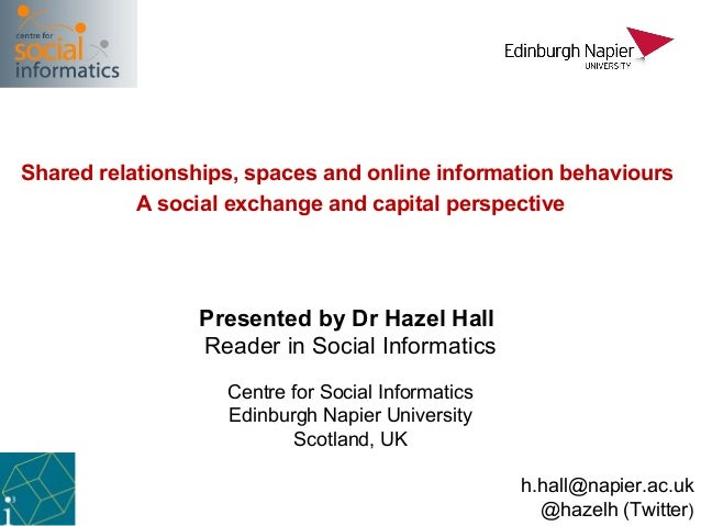 Shared relationships, spaces and online information behaviours           A social exchange and capital perspective        ...