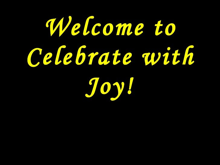 Welcome to Celebrate with Joy!
