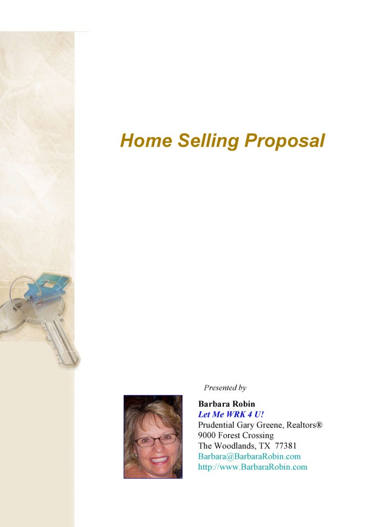 Home Selling Proposal Presented by   Barbara Robin Let Me WRK 4 U! Prudential Gary Greene, Realtors®  9000 Forest Crossing...
