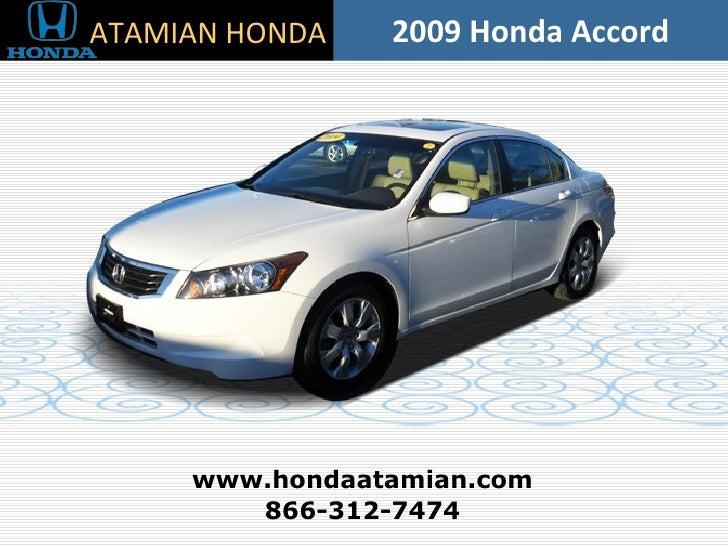 2009 Honda Accord 866-312-7474 www.hondaatamian.com ATAMIAN HONDA