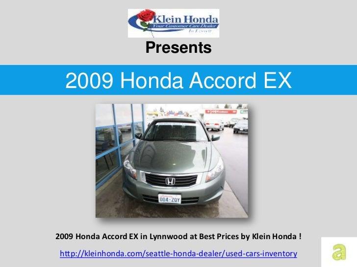 Presents  2009 Honda Accord EX2009 Honda Accord EX in Lynnwood at Best Prices by Klein Honda ! http://kleinhonda.com/seatt...