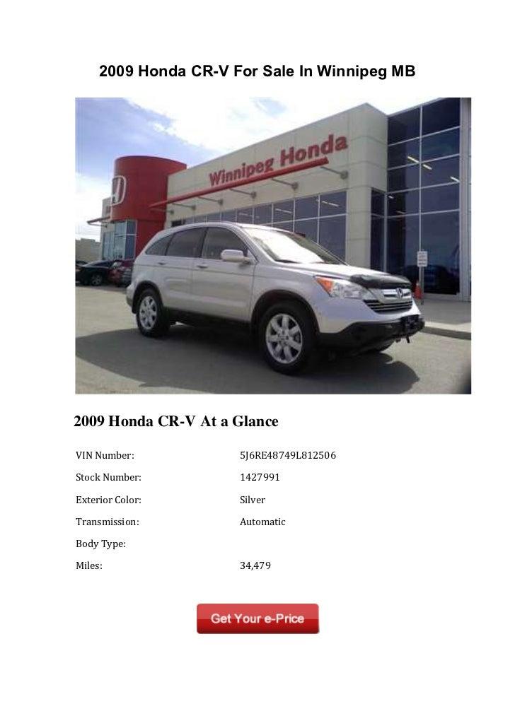 2009 Honda CR-V For Sale In Winnipeg MB2009 Honda CR-V At a Glance VIN Number:         5J6RE48749L812506  Stoc...