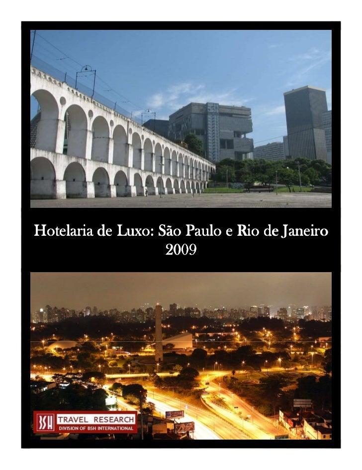 Hotelaria de Luxo: São Paulo e Rio de Janeiro                    2009