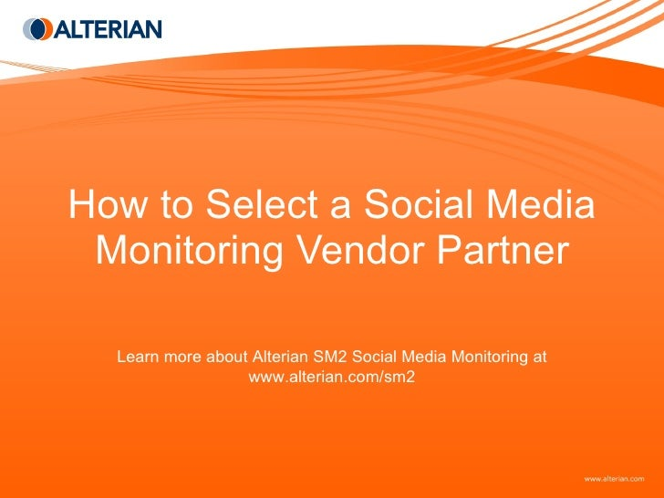 How to Select a Social Media Monitoring Vendor Partner Learn more about Alterian SM2 Social Media Monitoring at www.alteri...