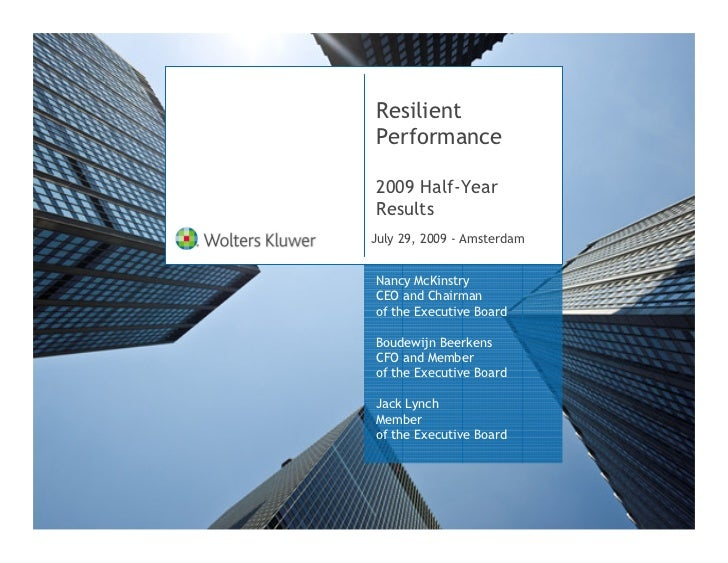 ResilientPerformance2009 Half-YearResultsJuly 29, 2009 - AmsterdamNancy McKinstryCEO and Chairmanof the Executive BoardBou...